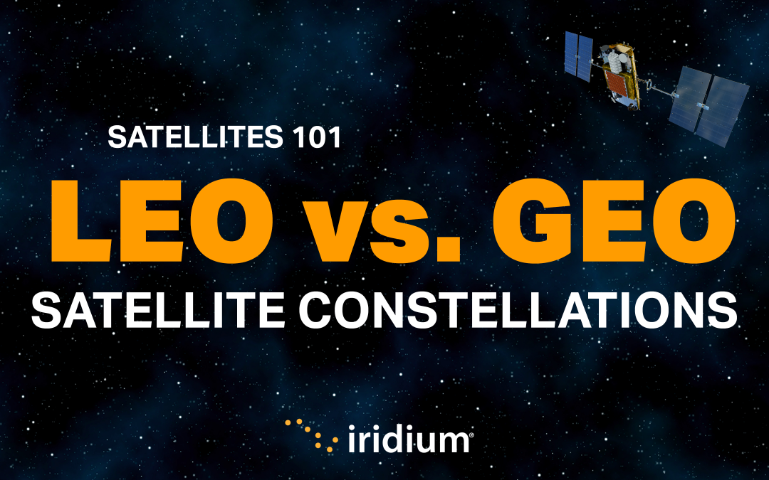 Satellites 101: LEO vs. GEO