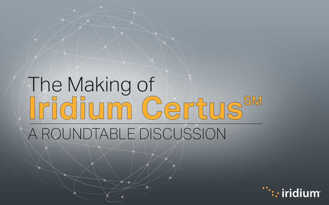 The Making of Iridium Certus℠: Origins