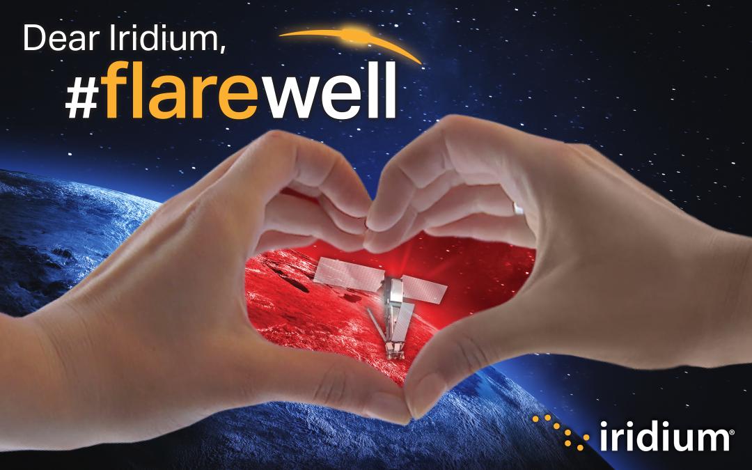 Dear Iridium, #flarewell